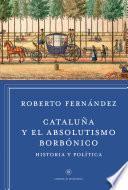 Libro de Cataluña Y El Absolutismo Borbónico