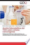 Libro de Acción Fotocatalítica Del Tio2 Sobre Células Cancerígenas