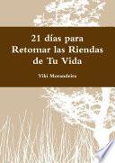 Libro de 21 Días Para Retomar Las Riendas De Tu Vida