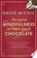 Libro de Por Qué El Mindfulness Es Mejor Que El Chocolate