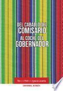 Libro de Del Caballo Del Comisario Al Coche Del Gobernador