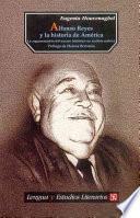 Libro de Alfonso Reyes Y La Historia De América