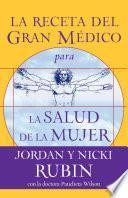 Libro de La Receta Del Gran Médico Para La Salud De La Mujer