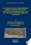 Libro de Las Publicaciones Sobre Próximo Oriente Antiguo En España Durante El Franquismo: El Caso De Ampurias, Estudios Bíblicos Y Sefarad