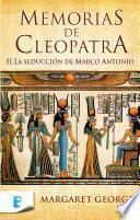 Libro de Memorias De Cleopatra 2. La Seducción De Marco Antonio