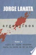 Libro de Argentinos: Siglo Xx : Desde Yrigoyen Hasta La Caída De De La Rúa