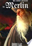 Libro de El Libro Secreto De Merlin