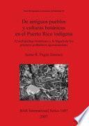 Libro de De Antiguos Pueblos Y Culturas Botánicas En El Puerto Rico Indígena