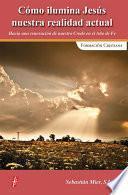 Libro de Cómo Ilumina Jesús Nuestra Realidad Actual