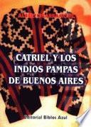 Libro de Catriel Y Los Indios Pampas De Buenos Aires