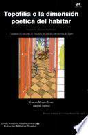Libro de Topofilia O La Dimensión Poética Del Habitar