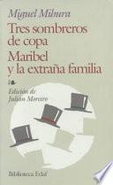 Libro de Tres Sombreros De Copa. Maribel Y La Extraña Familia