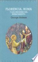 Libro de Florencia, Roma Y Los Orígenes Del Renacimiento