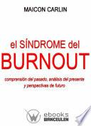 Libro de El Síndrome De Burnout: Comprensión Del Pasado, Análisis Del Presente Y Perspectivas De Futuro