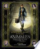 Libro de La Magia Desde Dentro: Así Se Hizo Animales Fantásticos Y Dónde Encontrarlos
