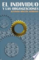 Libro de El Individuo Y Las Organizaciones