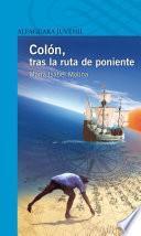 Libro de Colón, Tras La Ruta De Poniente