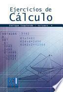 Libro de Ejercicios De Cálculo. Vol. Iv