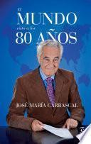 Libro de El Mundo Visto A Los 80 Años