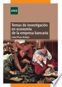 Libro de Temas De Investigación En Economía De La Empresa Bancaria