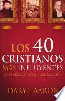 Libro de Los 40 Cristianos Mas Influyentes