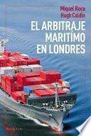 Libro de El Arbitraje Marítimo En Londres