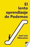 Libro de El Lento Aprendizaje De Podemos