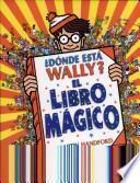 Libro de Dónde Está Wally? El Libro Mágico