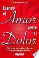 Libro de Cuando El Amor Vence Al Dolor