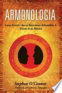 Libro de Armonologia  Guía Interior Hacia Relaciones Saludables A Través De La Música