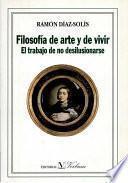 Libro de Filosofía De Arte Y De Vivir
