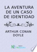 Libro de La Aventura De Un Caso De Identidad