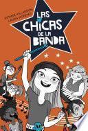 Libro de Las Chicas De La Banda (serie Las Chicas De La Banda 1)