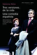 Libro de Tres Versiones De La Vida Una Comedia Española