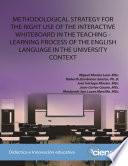 Libro de Methodological Strategy For The Right Use Of The Interactive Whiteboard In The Teaching Learning Process Of The English Language In The University