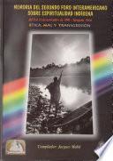 Libro de Memoria Del Segundo Foro Interamericano Sobre Espiritualidad Indígena