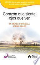 Libro de Corazon Que Siente, Ojos Que Ven