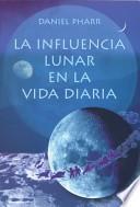 Libro de La Influencia Lunar En La Vida Diaria