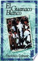 Libro de El Guanaco Blanco
