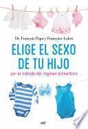 Libro de Elige El Sexo De Tu Hijo