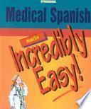 Libro de Medical Spanish Made Incredibly Easy