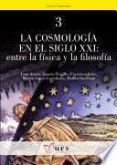 Libro de La Cosmología En El Siglo Xxi: Entre La Física Y La Filosofía