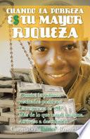 Libro de Cuando La Pobreza Es Tu Mayor Riqueza