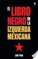 Libro de El Libro Negro De La Izquierda Mexicana