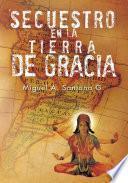 Libro de Secuestro En La Tierra De Gracia