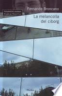 Libro de La Melancolía Del Ciborg