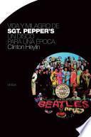 Libro de Vida Y Milagro De Sgt. Pepper S.
