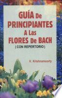 Libro de Guia De Principiantes A Las Flores De Bach/ Beginners Guide To Bach Flowers