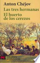Libro de Las Tres Hermanas, El Huerto De Los Cerezos / The Three Sisters, The Garden Of Cherry Trees