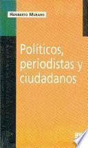 Libro de Políticos, Periodistas Y Ciudadanos